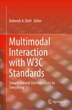 Multimodal Interaction with W3C Standards: Toward Natural User Interfaces to Everything