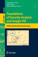 Foundations of Security Analysis and Design VIII: FOSAD 2014/2015/2016 Tutorial Lectures