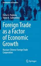 Foreign Trade as a Factor of Economic Growth: Russian-Chinese Foreign Trade Cooperation