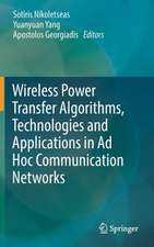 Wireless Power Transfer Algorithms, Technologies and Applications in Ad Hoc Communication Networks