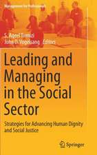 Leading and Managing in the Social Sector: Strategies for Advancing Human Dignity and Social Justice