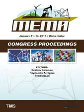 Proceedings of the TMS Middle East - Mediterranean Materials Congress on Energy and Infrastructure Systems (MEMA 2015)