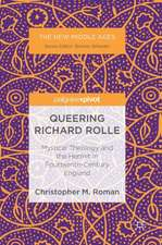 Queering Richard Rolle: Mystical Theology and the Hermit in Fourteenth-Century England