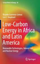 Low-Carbon Energy in Africa and Latin America: Renewable Technologies, Natural Gas and Nuclear Energy
