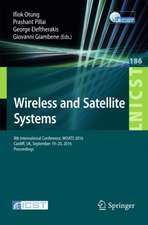 Wireless and Satellite Systems: 8th International Conference, WiSATS 2016, Cardiff, UK, September 19-20, 2016, Proceedings