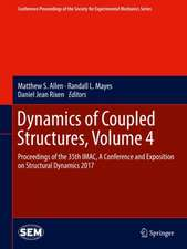 Dynamics of Coupled Structures, Volume 4: Proceedings of the 35th IMAC, A Conference and Exposition on Structural Dynamics 2017