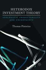 Heterodox Investment Theory: Stochastic Predictability and Uncertainty