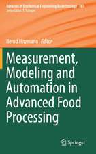 Measurement, Modeling and Automation in Advanced Food Processing