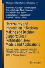 Uncertainty and Imprecision in Decision Making and Decision Support: Cross-Fertilization, New Models and Applications: Selected Papers from BOS-2016 and IWIFSGN-2016 held on October 12-14, 2016 in Warsaw, Poland