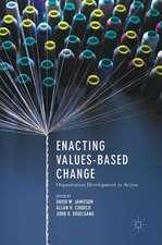 Enacting Values-Based Change: Organization Development in Action