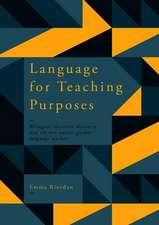 Language for Teaching Purposes: Bilingual Classroom Discourse and the Non-Native Speaker Language Teacher