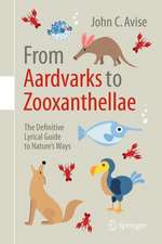 From Aardvarks to Zooxanthellae: The Definitive Lyrical Guide to Nature's Ways