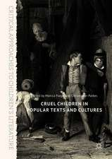 Cruel Children in Popular Texts and Cultures