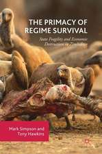 The Primacy of Regime Survival: State Fragility and Economic Destruction in Zimbabwe