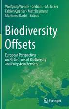Biodiversity Offsets: European Perspectives on No Net Loss of Biodiversity and Ecosystem Services