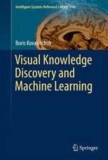 Visual Knowledge Discovery and Machine Learning