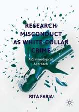 Research Misconduct as White-Collar Crime: A Criminological Approach