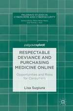 Respectable Deviance and Purchasing Medicine Online: Opportunities and Risks for Consumers