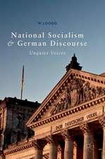 National Socialism and German Discourse: Unquiet Voices