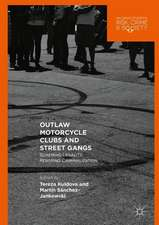 Outlaw Motorcycle Clubs and Street Gangs: Scheming Legality, Resisting Criminalization