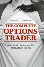 The Complete Options Trader: A Strategic Reference for Derivatives Profits