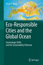 Eco-Responsible Cities and the Global Ocean: Geostrategic Shifts and the Sustainability Trilemma
