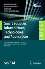 Smart Societies, Infrastructure, Technologies and Applications: First International Conference, SCITA 2017, Jeddah, Saudi Arabia, November 27–29, 2017, Proceedings