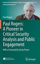 Paul Rogers: A Pioneer in Critical Security Analysis and Public Engagement: With a Foreword by Jenny Pearce
