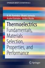 Thermoelectrics: Fundamentals, Materials Selection, Properties, and Performance