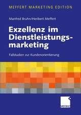 Exzellenz im Dienstleistungsmarketing: Fallstudien zur Kundenorientierung