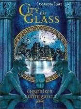 Die Chroniken der Unterwelt 03. City of Glass