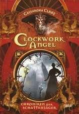 Chroniken der Schattenjäger 01. Clockwork Angel