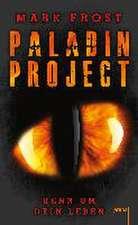 Paladin Project 01. Renn um dein Leben