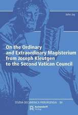 On the Ordinary and Extraordinary Magisterium from Joseph Kleutgen to the Second Vatican Council