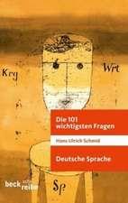 Die 101 wichtigsten Fragen: Die deutsche Sprache