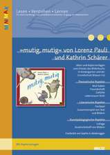 »mutig, mutig«  von Lorenz Pauli und Kathrin Schärer