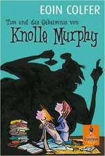 Tim und das Geheimnis von Knolle Murphy. Band 1