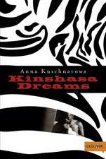 Kuschnarowa, A: Kinshasa Dreams