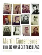 Martin Kippenberger:  Und die Kunst der Persiflage