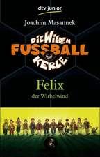 Die Wilden Fussballkerle 02. Felix der Wirbelwind