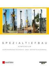 Spezialtiefbau: Kompendium Verfahrenstechnik und Geräteauswahl. Set Band I und Band II