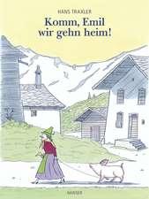 Komm, Emil, wir gehn heim!