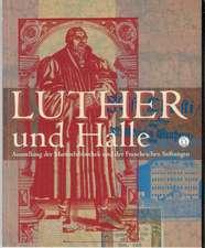Martin Luther Und Halle