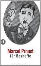 Proust für Boshafte