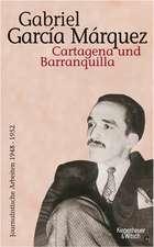 Journalistische Arbeiten 1948-1952 Bd. 1 / Cartagena und Baranquilla