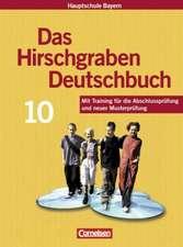 Das Hirschgraben Deutschbuch. 10. Schuljahr. Schülerbuch. Hauptschule Bayern