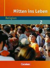 Mitten ins Leben Band 2. ab 7. Schuljahr. Schülerbuch