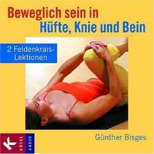 Beweglich sein in Hüfte, Knie und Bein