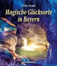 Magische Glücksorte in Bayern