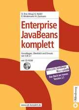 Enterprise JavaBeans komplett: Grundlagen, Überblick und Einsatz von EJB 2.1